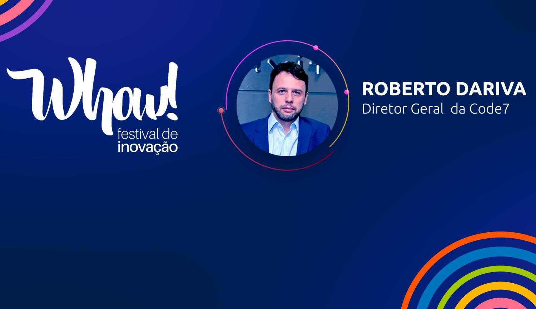 Code7 destacou as tendências para a comunicação digital entre marcas e consumidores durante o Whow! Festival de Inovação 2020.